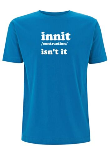 Innit Meaning T Shirt Mens Top isnt it slang yorkshire Urban Dictionary Words