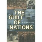 The Guilt of Nations: Restitution and Negotiating Historical Injustices by Elazar Barkan (Paperback, 2000)