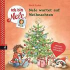 Ich bin Nele - Nele wartet auf Weihnachten von Usch Luhn (2014, Gebundene Ausgabe)
