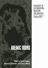 Uremic Toxins (Advances in Experimental Medicine and Biology) (Vol 223)