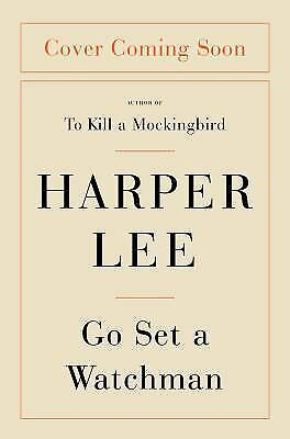Go Set a Watchman: A Novel by Harper Lee (Hardcover)