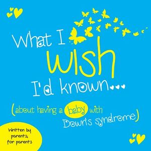 What-I-Wish-I-039-d-Known-about-having-a-baby-with-Down-039-s-syndrome