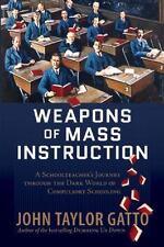 Weapons of Mass Instruction: A Schoolteacher's Journey Through the Dark World of
