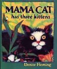 Mama Cat Has Three Kittens by Denise Fleming (Paperback / softback, 2002)