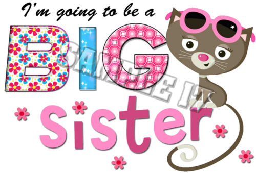 I/'M GOING TO BE A BIG SISTER IRON ON TRANSFER PERSONALISED FREE Ref NW17-21