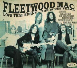 FLEETWOOD-MAC-LOVE-THAT-BURNS-THE-BLUES-YEARS-2-x-CD-SET-UK-2020-SEALED