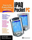 How to Do Everything with Your iPAQ by Derek Ball, Barry Shilmover (Paperback, 2002)