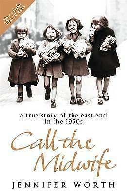 1 of 1 - Call the Midwife: A True Story of the East End in the 1950s by Jennifer Worth (…