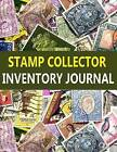 Stamp Collector Inventory Journal: A Stamp Collector Can Easily Track Stamp Inventory in This Journal by Frances P Robinson (Paperback / softback, 2015)