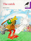Oxford Reading Tree: Stage 11: Jackdaws Anthologies: The Catch: Catch by Mike Poulton (Paperback, 1988)