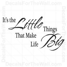 It's the Little Things That Make Life Big Wall Decal Vinyl Quote Saying Art IN51