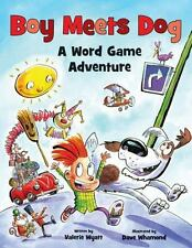 Boy Meets Dog : A Word Game Adventure by Valerie Wyatt (2013, Hardcover)