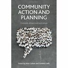 Community Action and Planning: Contexts, Drivers and Outcomes by Policy Press (Paperback, 2016)