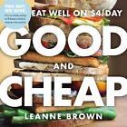 Good and Cheap von Leanne Brown (2015, Taschenbuch)