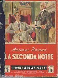 I-ROMANZI-DELLA-PALMA-n-166-034-LA-SECONDA-NOTTE-034-di-A-BARACCO-MONDADORI-1942