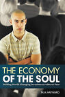 The Economy of the Soul: Making World-Changing Investments without Fear by M.A. Hayward (Hardback, 2011)
