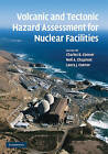 Volcanic and Tectonic Hazard Assessment for Nuclear Facilities by Cambridge University Press (Hardback, 2009)
