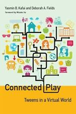 Connected Play: Tweens in a Virtual World (The John D. and Catherine T. MacArth