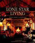 Lone Star Living : Texas Homes and Ranches by Tyler Beard and Jack Parsons (2003, Hardcover)