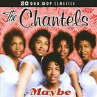 Maybe by The Chantels (CD, Apr-2009, Collectables)