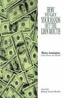 How to Get Your Hands Out the Lion Mouth by Henry Armington (Paperback, 2013)