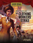 Annie Shapiro and the Clothing Workers' Strike by Marlene Targ Brill (Hardback, 2010)