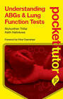 Pocket Tutor Understanding ABGs & Lung Function Tests by Keith Hattotuwa, Muhunthan Thillai (Paperback, 2011)