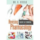 Revising Basic and Clinical Pharmacology by Dr S Steele (Paperback / softback, 2012)