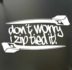Dont Worry I Zip Tie Sticker Funny JDM Acura Honda Race Car Truck - Acura decals