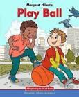 Play Ball by Margaret Hillert (Paperback, 2016)