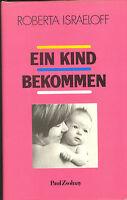 Ein Kind bekommen / Roberta Israeloff
