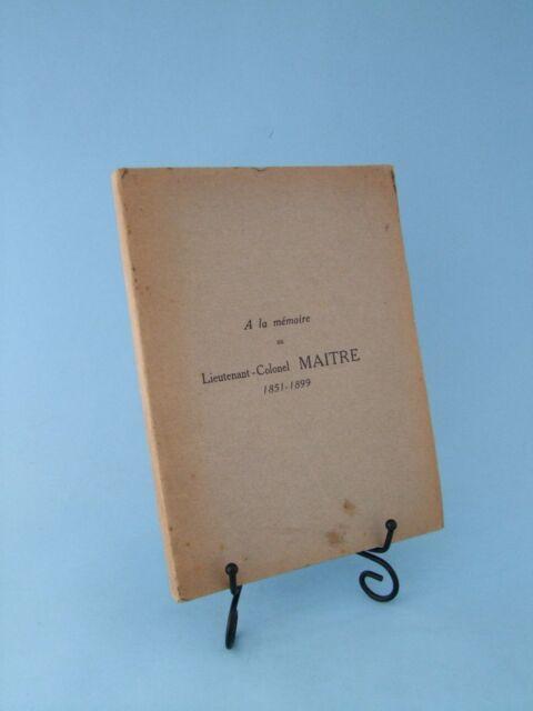 A LA MÉMOIRE DU LIEUTENANT-COLONEL MAITRE (1851-1899)