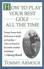 How to Play Your Best Golf All the Time Armour, Tommy Paperback