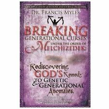 Breaking Generational Curses under the Order of Melchizedek : God's Remedy to...