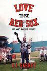 Love Those Red Sox by Elmer J Barney (Paperback / softback, 2011)