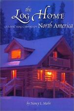 The Log Home: Classic Log Cabins Of North America-ExLibrary