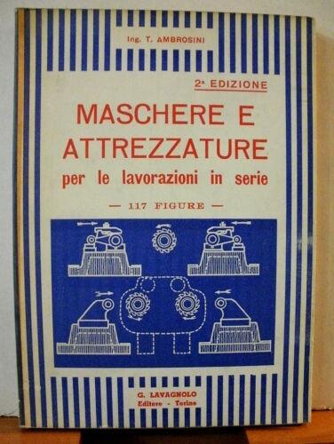 Ambrosini MASCHERE E ATTREZZATURE per lavorazioni in serie//manuale Lavagnolo /'40