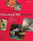 Photoshop CS2 Workflow: The Digital Photographer's Guide by Tim Grey (Paperback, 2005)