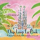 The Faraway Kingdom of Oop Loop La Pink by Adrian Bradley (Paperback / softback, 2013)