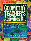Geometry Teachers Activity Kit: For grades 6-12: Lessons and Worksheets by Judith A. Muschla (Paperback, 2001)