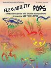 Flex-Ability Pops: Piano: Solo-Duet-Trio-Quartet with Optional Accompaniment by Alfred Publishing Co., Inc. (Paperback / softback, 2002)