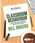 Classroom Behaviour von Bill Rogers (2015, Taschenbuch)