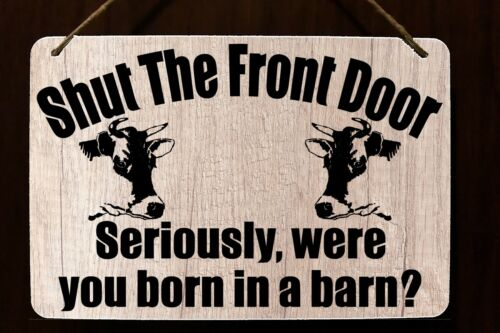 Shut the Front Door Seriously Were you Born in Barn 8x12 Cow Lover Welcome Sign