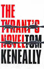 The Tyrant's Novel by Thomas Keneally (Hardback, 2003)