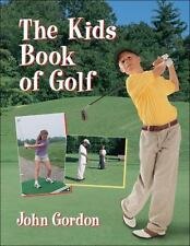 The Kids Book of Golf by John Gordon (2001, Paperback, Unabridged)