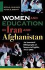 Women and Education in Iran and Afghanistan: An Annotated Bibliography of Sources in English, 1975 - 2003 by Mitra K. Shavarini, Wendy R. Robison (Paperback, 2005)