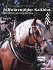 Schwarzwälder Kaltblut. Band III von Gerhard Schröder, Wolf Brodauf und Thomas Armbruster (2013, Gebundene Ausgabe)