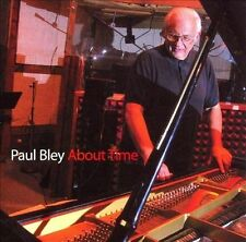 PAUL BLEY - ABOUT TIME (NEW CD)