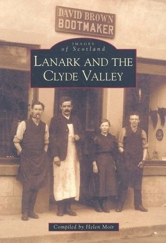 Very Good, Lanark and the Clyde Valley (Images of Scotland), Moir, Helen, Book