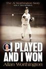 I Played and I Won by Allan Worthington (Paperback / softback, 2004)